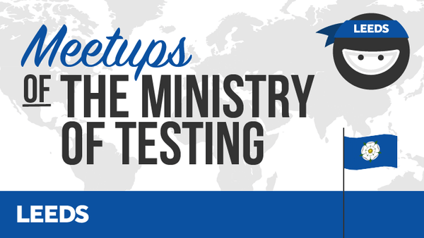 Ministry of Testing Leeds
